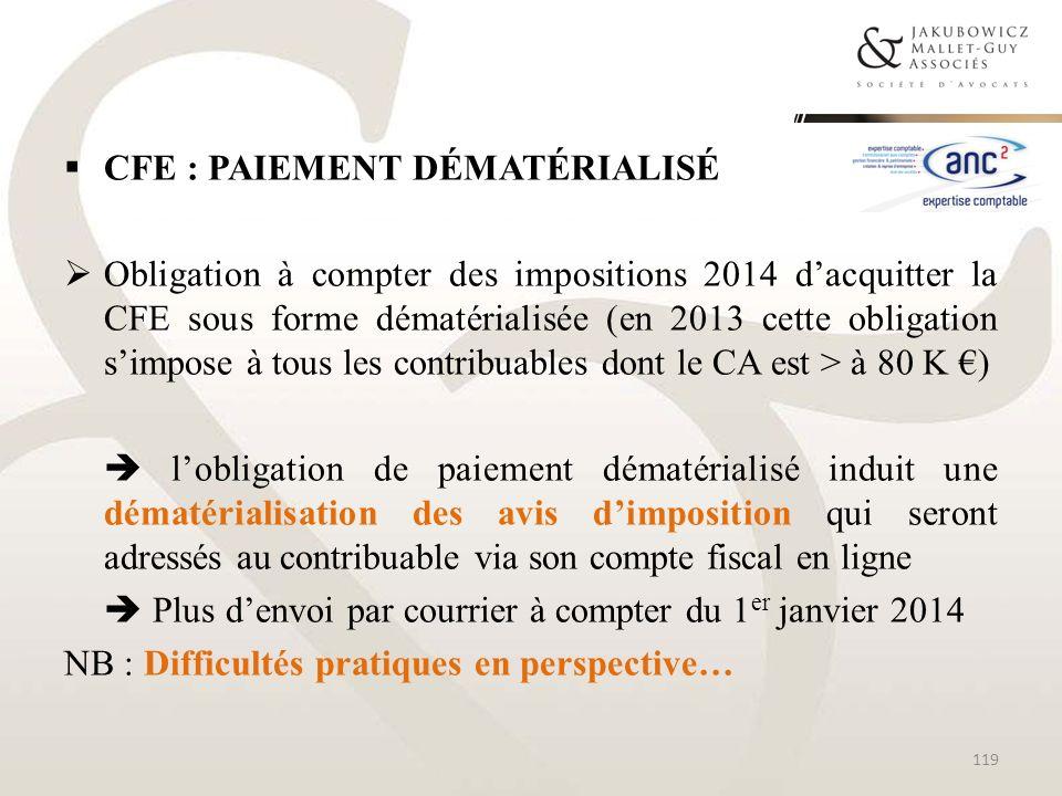 CFE : PAIEMENT DÉMATÉRIALISÉ Obligation à compter des impositions 2014 dacquitter la CFE sous forme dématérialisée (en 2013 cette obligation simpose à