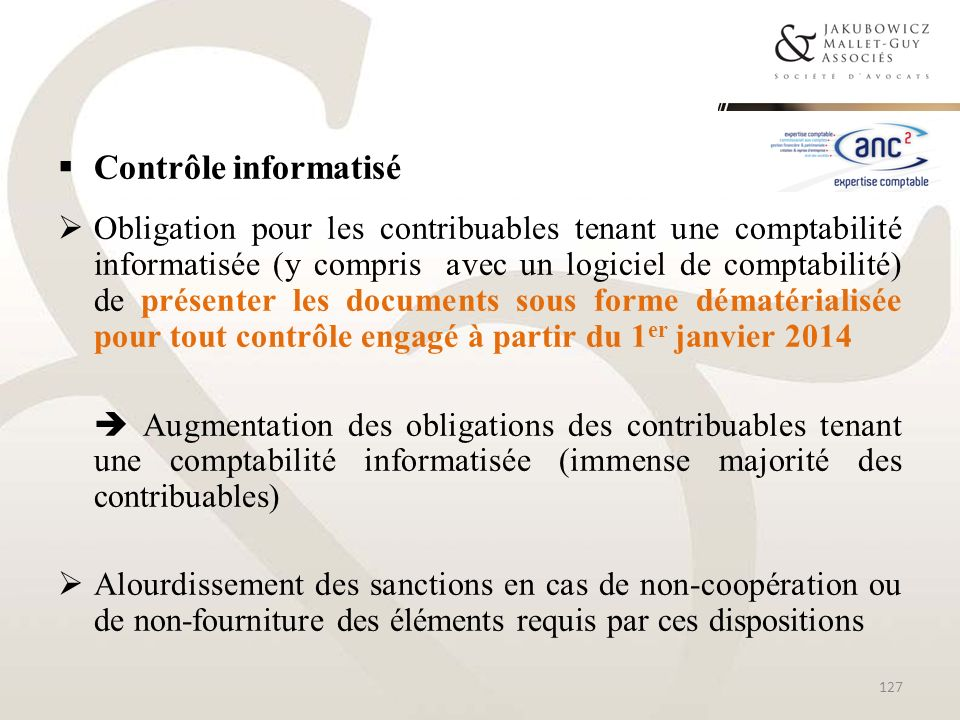 Contrôle informatisé Obligation pour les contribuables tenant une comptabilité informatisée (y compris avec un logiciel de comptabilité) de présenter