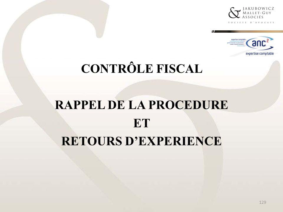 CONTRÔLE FISCAL RAPPEL DE LA PROCEDURE ET RETOURS DEXPERIENCE 129