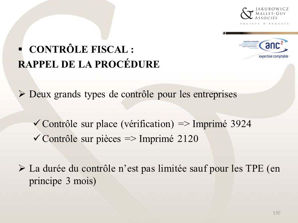 CONTRÔLE FISCAL : RAPPEL DE LA PROCÉDURE Deux grands types de contrôle pour les entreprises Contrôle sur place (vérification) => Imprimé 3924 Contrôle