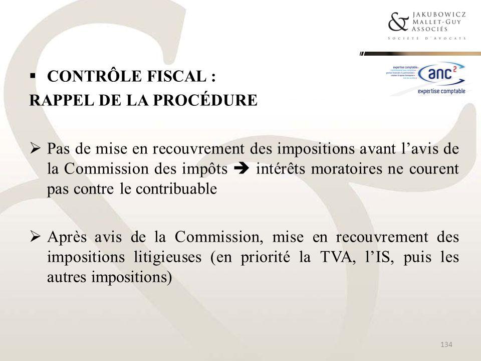 CONTRÔLE FISCAL : RAPPEL DE LA PROCÉDURE Pas de mise en recouvrement des impositions avant lavis de la Commission des impôts intérêts moratoires ne co