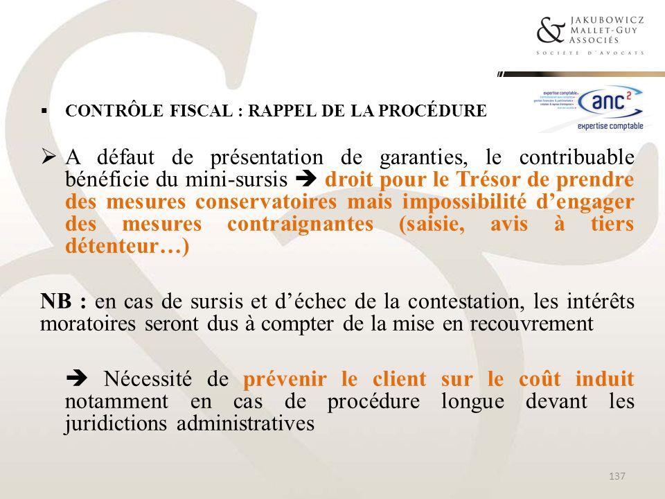 CONTRÔLE FISCAL : RAPPEL DE LA PROCÉDURE A défaut de présentation de garanties, le contribuable bénéficie du mini-sursis droit pour le Trésor de prend
