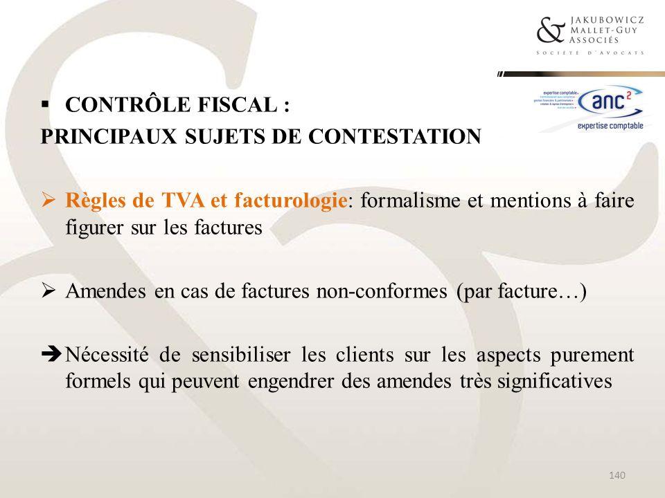 CONTRÔLE FISCAL : PRINCIPAUX SUJETS DE CONTESTATION Règles de TVA et facturologie: formalisme et mentions à faire figurer sur les factures Amendes en