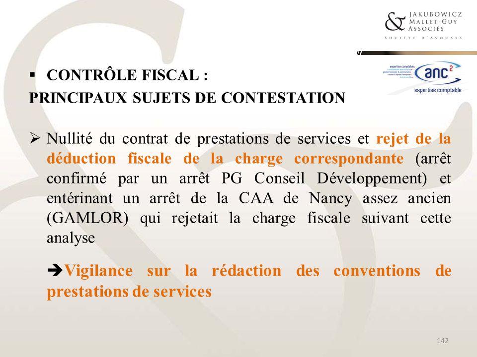 CONTRÔLE FISCAL : PRINCIPAUX SUJETS DE CONTESTATION Nullité du contrat de prestations de services et rejet de la déduction fiscale de la charge corres