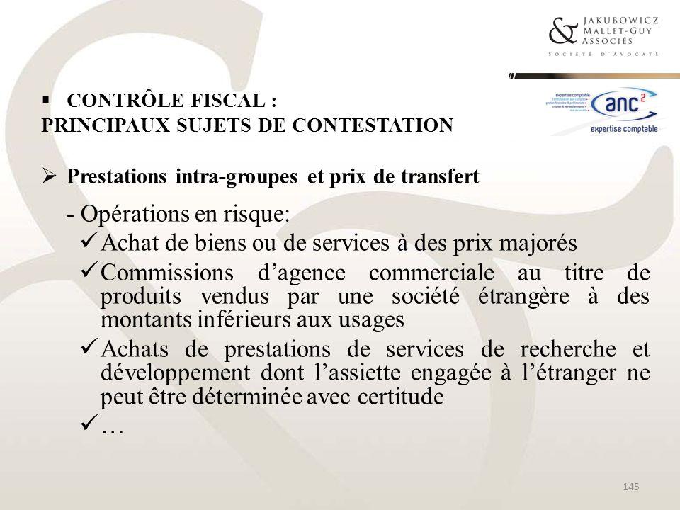CONTRÔLE FISCAL : PRINCIPAUX SUJETS DE CONTESTATION Prestations intra-groupes et prix de transfert - Opérations en risque: Achat de biens ou de servic