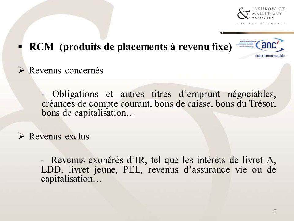 RCM (produits de placements à revenu fixe) Revenus concernés - Obligations et autres titres demprunt négociables, créances de compte courant, bons de