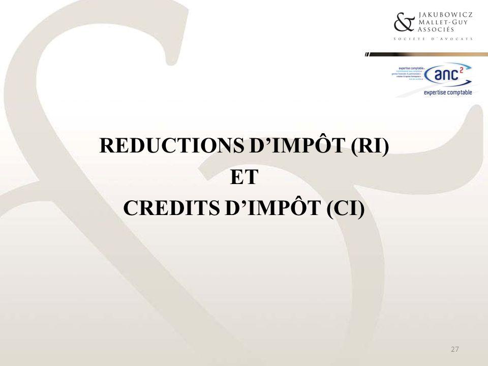 REDUCTIONS DIMPÔT (RI) ET CREDITS DIMPÔT (CI) 27