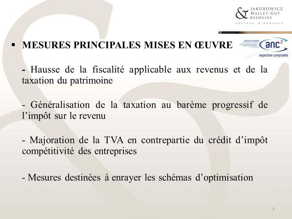MESURES PRINCIPALES MISES EN ŒUVRE - Hausse de la fiscalité applicable aux revenus et de la taxation du patrimoine - Généralisation de la taxation au