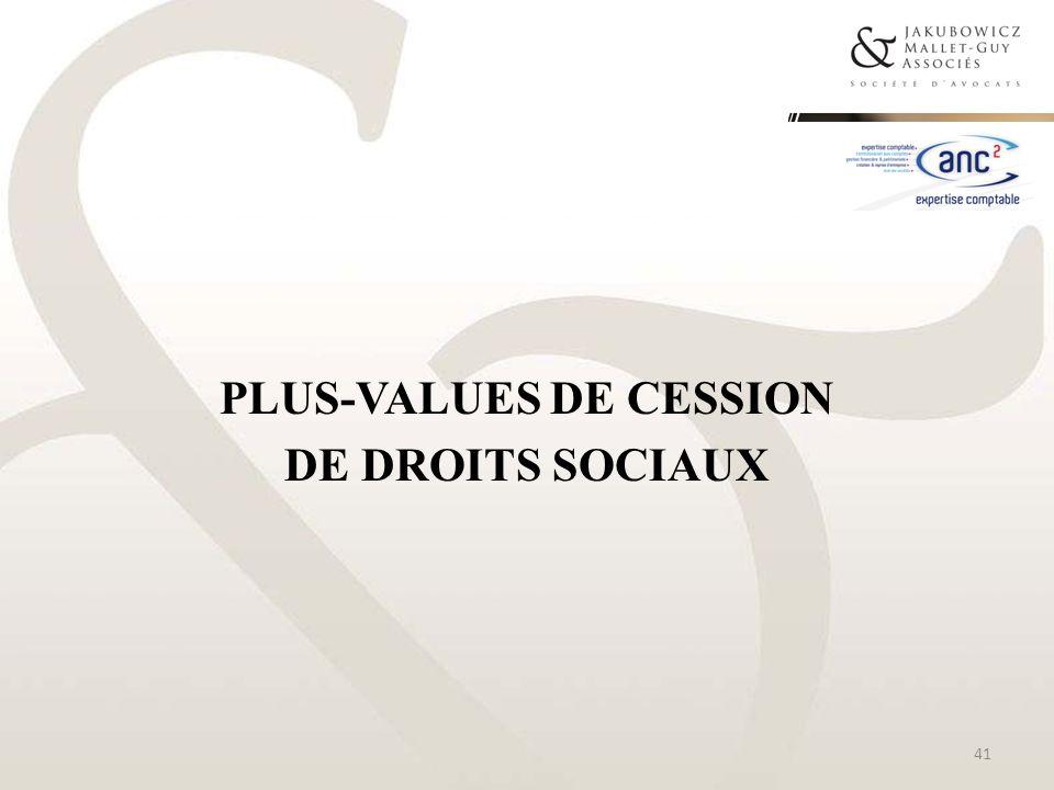 PLUS-VALUES DE CESSION DE DROITS SOCIAUX 41