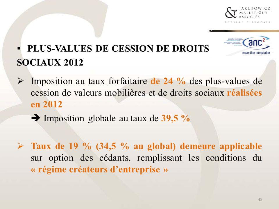 PLUS-VALUES DE CESSION DE DROITS SOCIAUX 2012 Imposition au taux forfaitaire de 24 % des plus-values de cession de valeurs mobilières et de droits soc