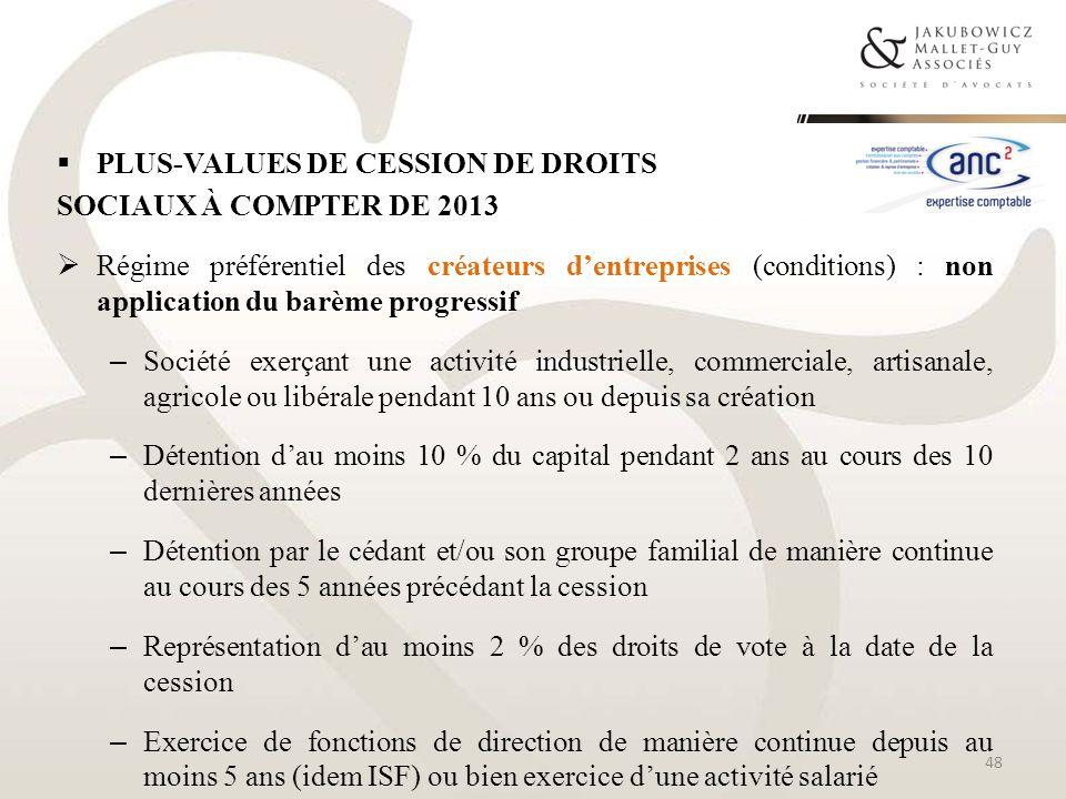 PLUS-VALUES DE CESSION DE DROITS SOCIAUX À COMPTER DE 2013 Régime préférentiel des créateurs dentreprises (conditions) : non application du barème pro
