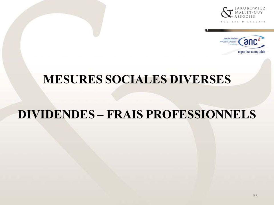 MESURES SOCIALES DIVERSES DIVIDENDES – FRAIS PROFESSIONNELS 53