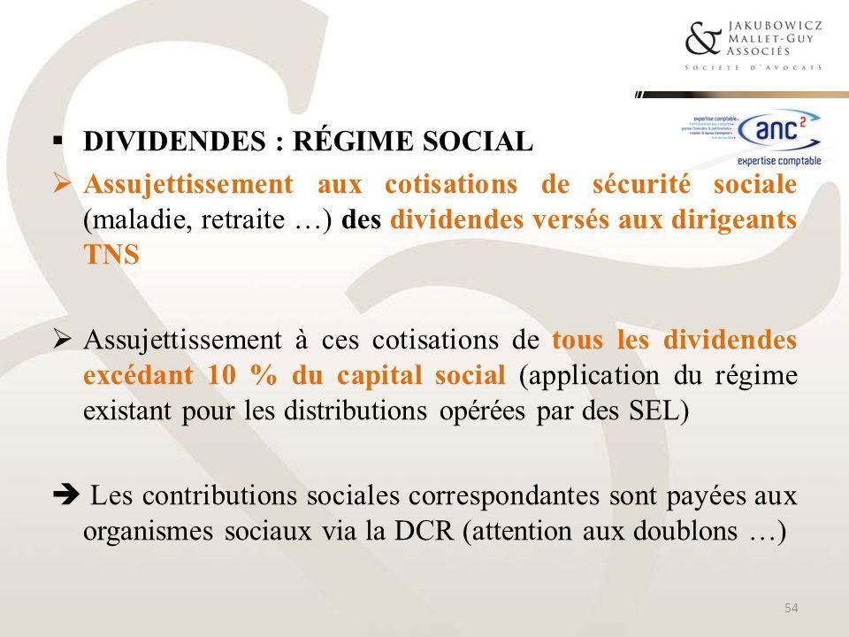 DIVIDENDES : RÉGIME SOCIAL Assujettissement aux cotisations de sécurité sociale (maladie, retraite …) des dividendes versés aux dirigeants TNS Assujet