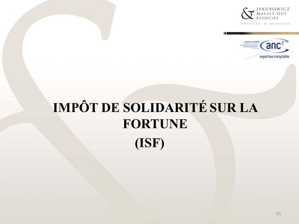 IMPÔT DE SOLIDARITÉ SUR LA FORTUNE (ISF) 65