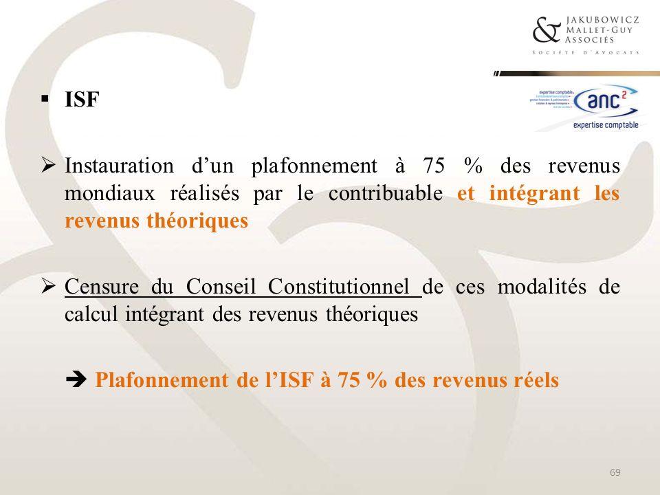 ISF Instauration dun plafonnement à 75 % des revenus mondiaux réalisés par le contribuable et intégrant les revenus théoriques Censure du Conseil Cons