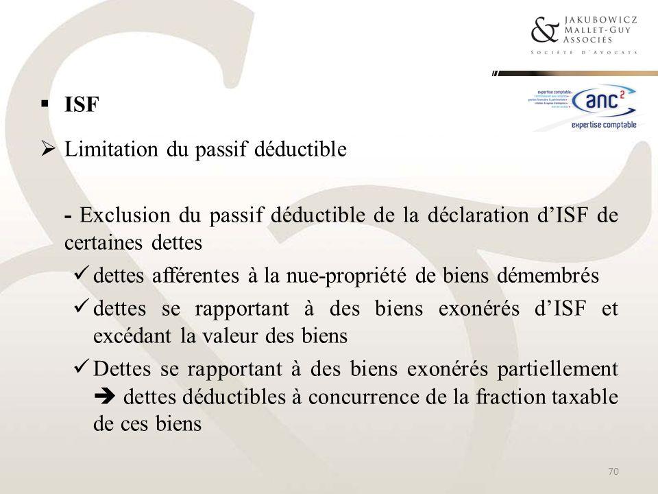ISF Limitation du passif déductible - Exclusion du passif déductible de la déclaration dISF de certaines dettes dettes afférentes à la nue-propriété d