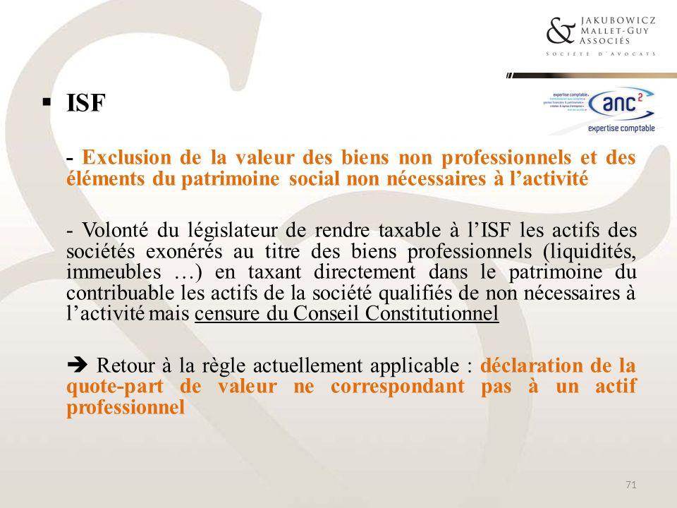 ISF - Exclusion de la valeur des biens non professionnels et des éléments du patrimoine social non nécessaires à lactivité - Volonté du législateur de