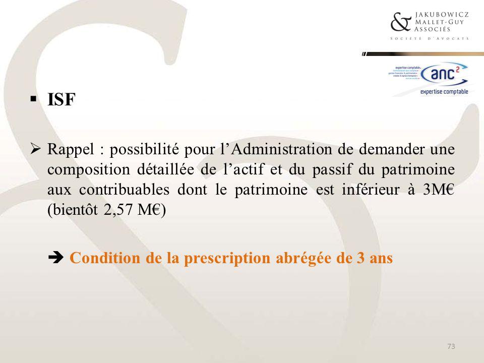 ISF Rappel : possibilité pour lAdministration de demander une composition détaillée de lactif et du passif du patrimoine aux contribuables dont le pat