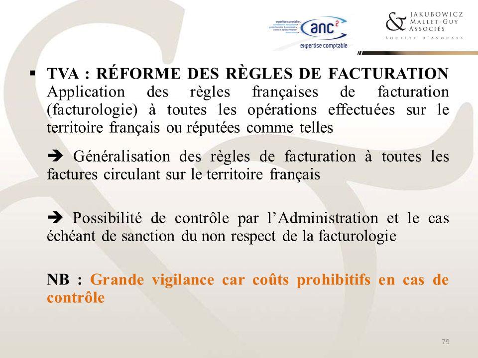 TVA : RÉFORME DES RÈGLES DE FACTURATION Application des règles françaises de facturation (facturologie) à toutes les opérations effectuées sur le terr