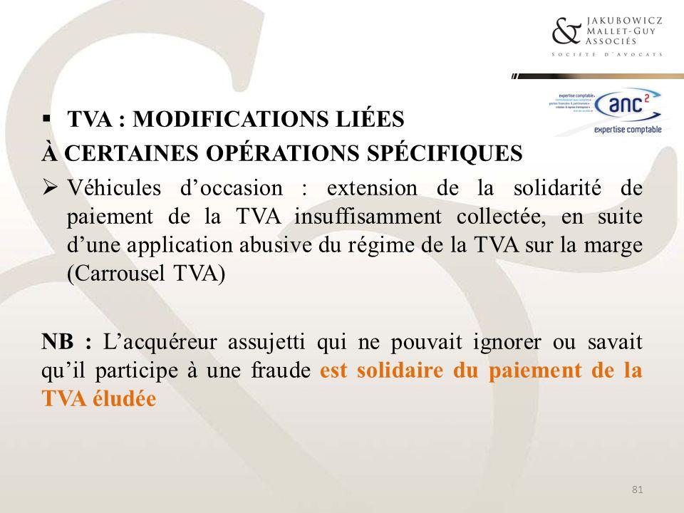 TVA : MODIFICATIONS LIÉES À CERTAINES OPÉRATIONS SPÉCIFIQUES Véhicules doccasion : extension de la solidarité de paiement de la TVA insuffisamment col