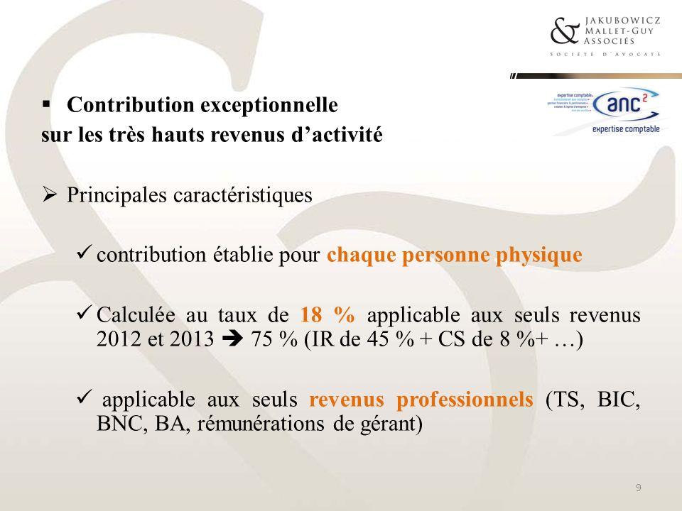 Contribution exceptionnelle sur les très hauts revenus dactivité Principales caractéristiques contribution établie pour chaque personne physique Calcu