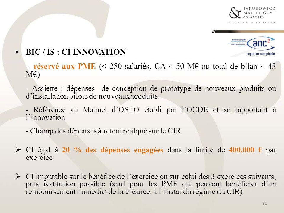 BIC / IS : CI INNOVATION - réservé aux PME (< 250 salariés, CA < 50 M ou total de bilan < 43 M) - Assiette : dépenses de conception de prototype de no