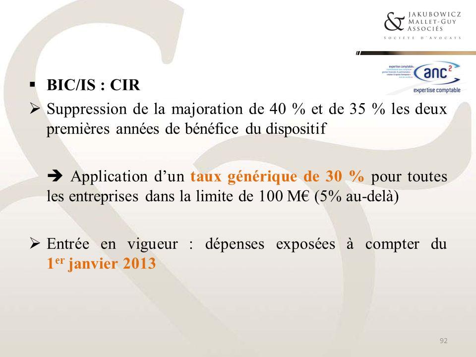 BIC/IS : CIR Suppression de la majoration de 40 % et de 35 % les deux premières années de bénéfice du dispositif Application dun taux générique de 30