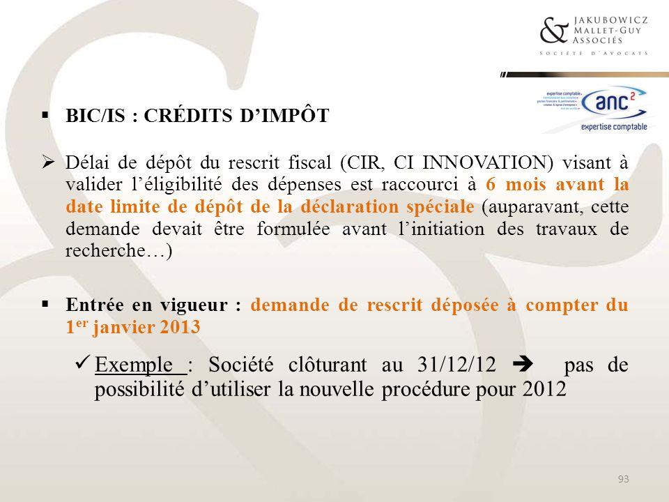 BIC/IS : CRÉDITS DIMPÔT Délai de dépôt du rescrit fiscal (CIR, CI INNOVATION) visant à valider léligibilité des dépenses est raccourci à 6 mois avant