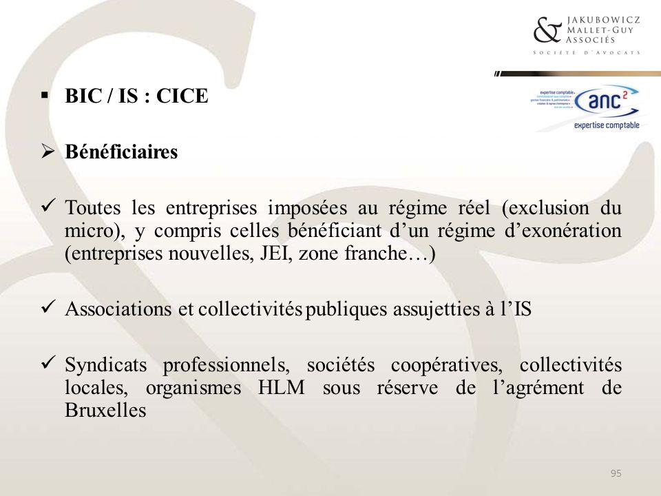 BIC / IS : CICE Bénéficiaires Toutes les entreprises imposées au régime réel (exclusion du micro), y compris celles bénéficiant dun régime dexonératio