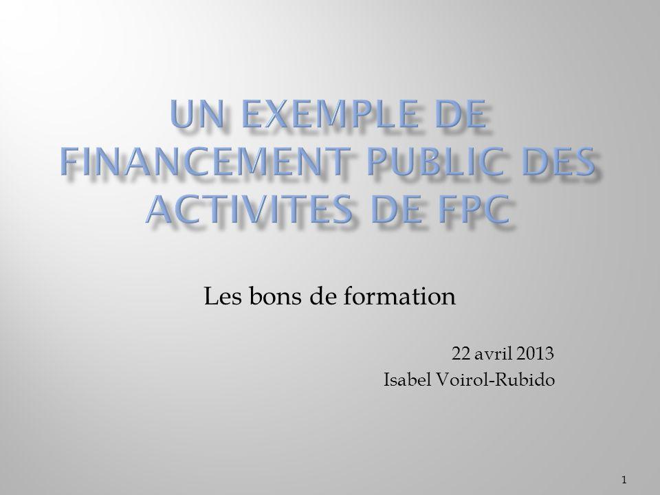 1 Les bons de formation 22 avril 2013 Isabel Voirol-Rubido