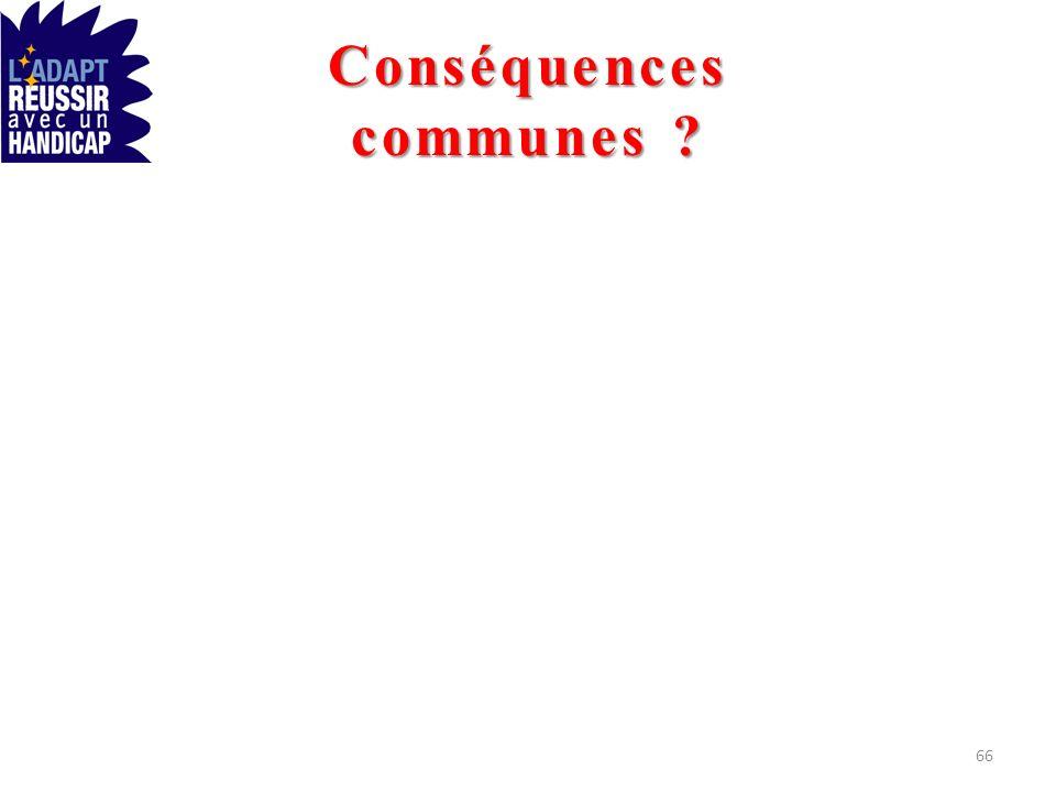 Conséquences communes ? 66