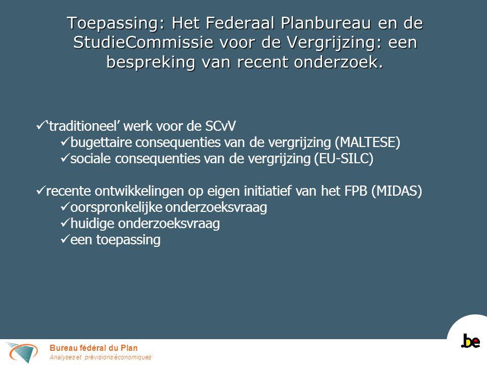Bureau fédéral du Plan Analyses et prévisions économiques Toepassing: Het Federaal Planbureau en de StudieCommissie voor de Vergrijzing: een besprekin