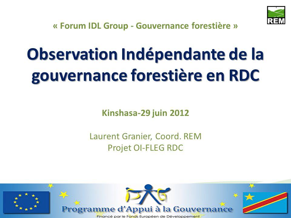 Observation Indépendante de la gouvernance forestière en RDC « Forum IDL Group - Gouvernance forestière » Observation Indépendante de la gouvernance f