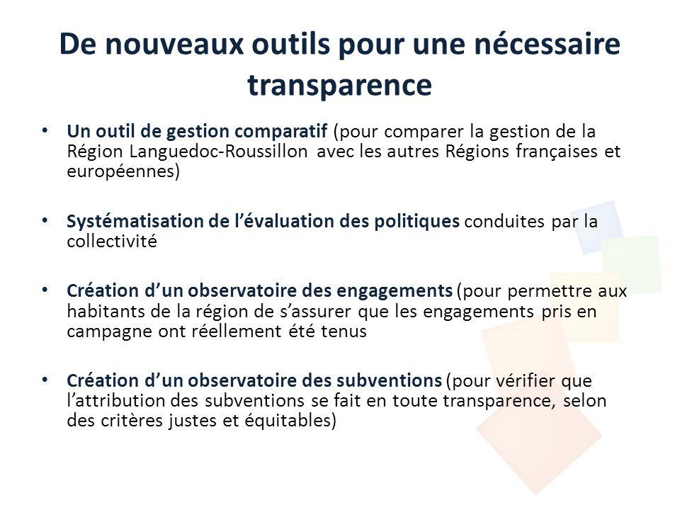 De nouveaux outils pour une nécessaire transparence Un outil de gestion comparatif (pour comparer la gestion de la Région Languedoc-Roussillon avec le