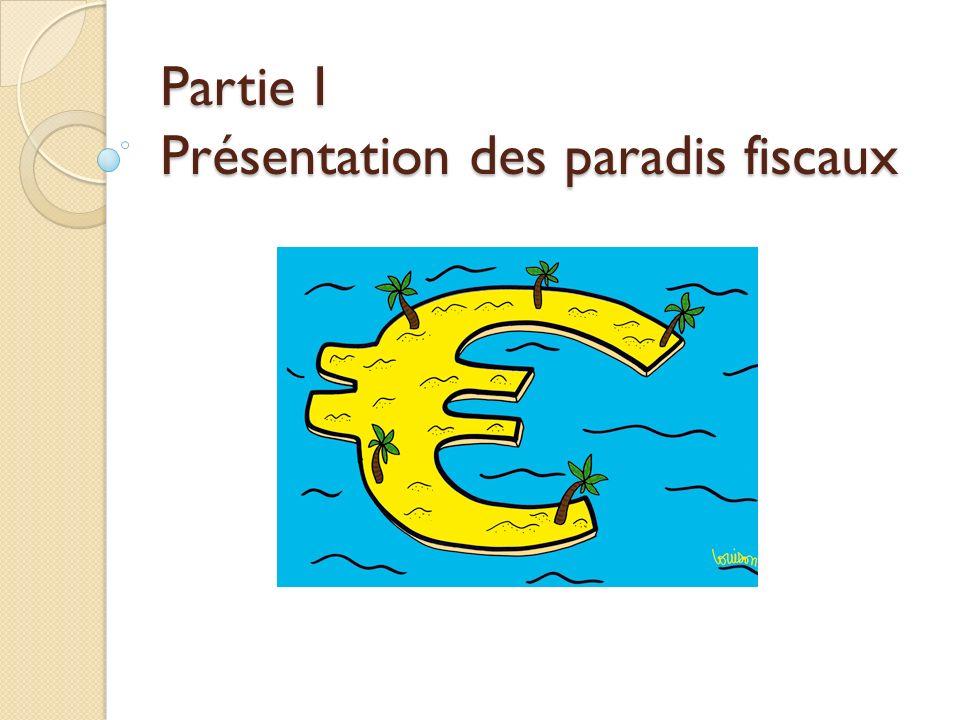 Partie I Présentation des paradis fiscaux