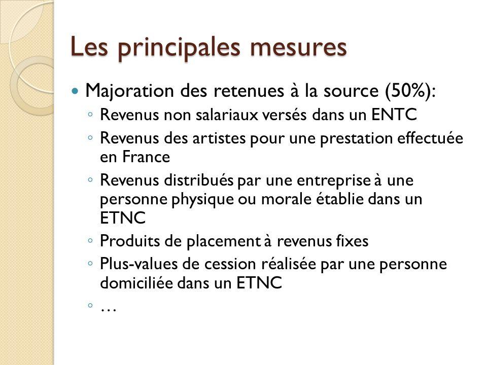 Les principales mesures Majoration des retenues à la source (50%): Revenus non salariaux versés dans un ENTC Revenus des artistes pour une prestation