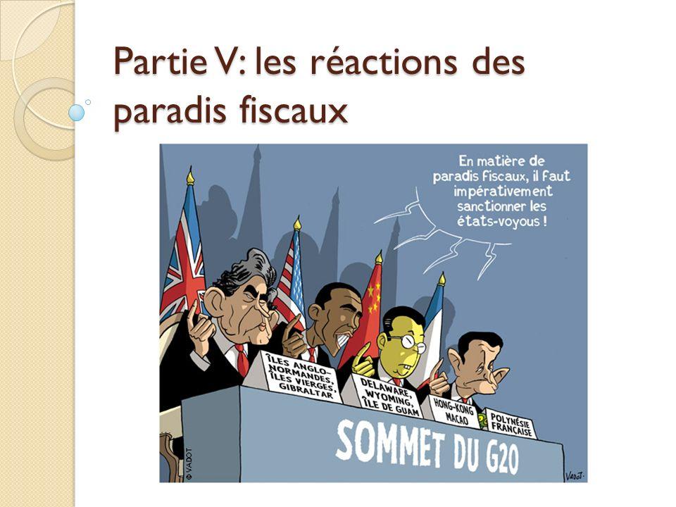 Partie V: les réactions des paradis fiscaux