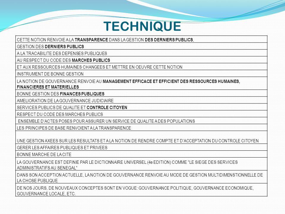TECHNIQUE CETTE NOTION RENVOIE A LA TRANSPARENCE DANS LA GESTION DES DERNIERS PUBLICS, GESTION DES DERNIERS PUBLICS A LA TRACABILITE DES DEPENSES PUBL