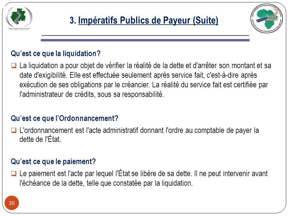 3.Impératifs Publics de Payeur (Suite) 16 Quest ce que la liquidation.