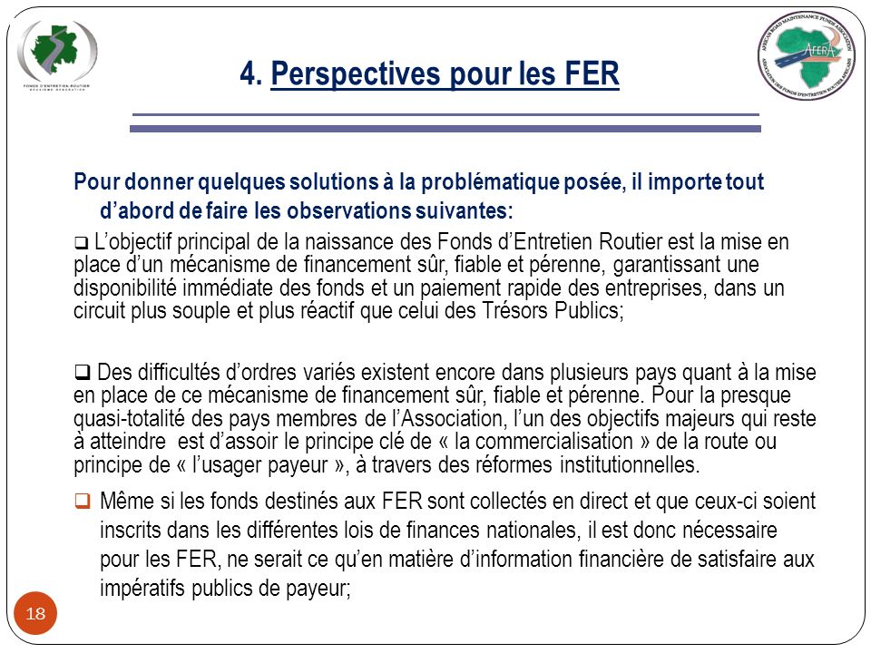 3. Impératifs Publics de Payeur (Suite) 17 Comment peut-on positionner les FER par rapport à lexercice de la comptabilité publique? Même si des simili