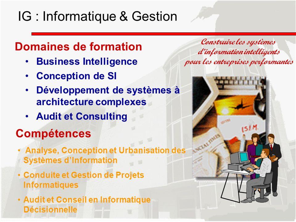 Domaines de formation Business Intelligence Conception de SI Développement de systèmes à architecture complexes Audit et Consulting Construire les sys