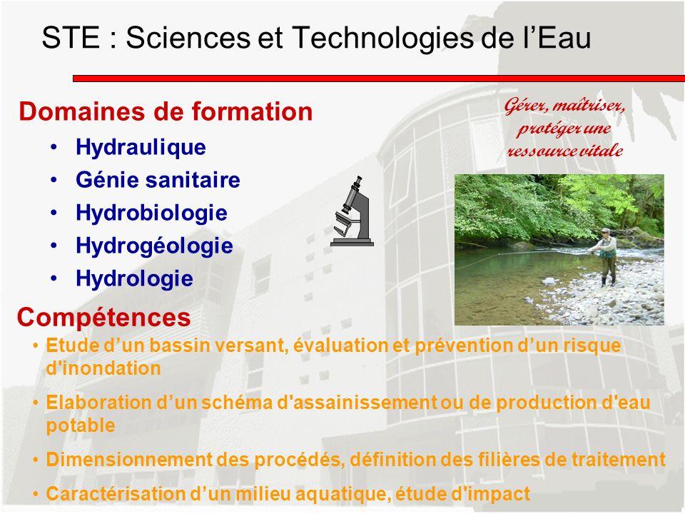 Domaines de formation Hydraulique Génie sanitaire Hydrobiologie Hydrogéologie Hydrologie Gérer, maîtriser, protéger une ressource vitale Compétences E