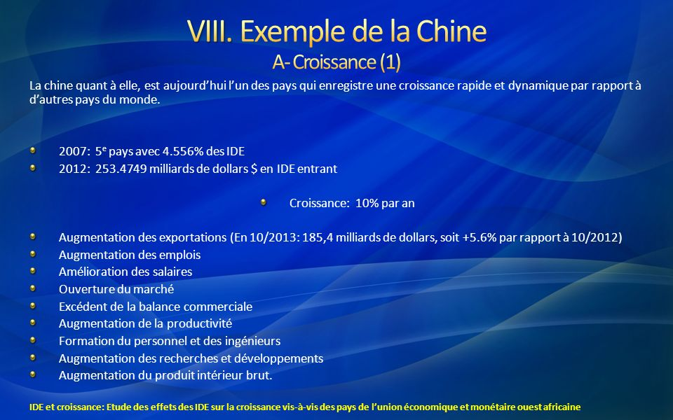 La chine quant à elle, est aujourdhui lun des pays qui enregistre une croissance rapide et dynamique par rapport à dautres pays du monde. 2007: 5 e pa