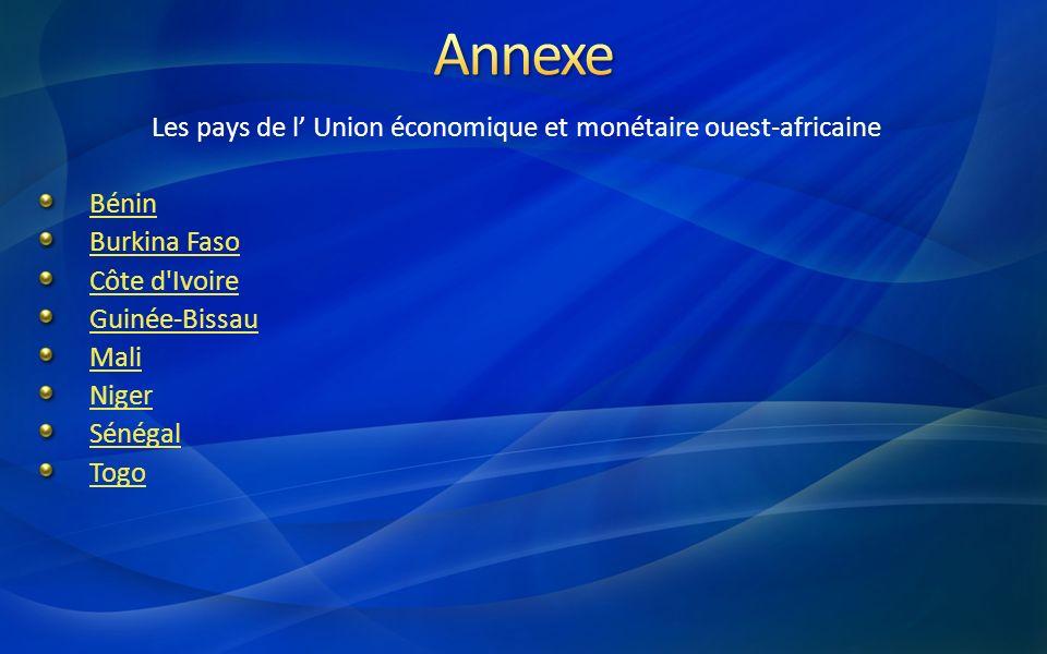 Les pays de l Union économique et monétaire ouest-africaine Bénin Burkina Faso Côte d'Ivoire Guinée-Bissau Mali Niger Sénégal Togo