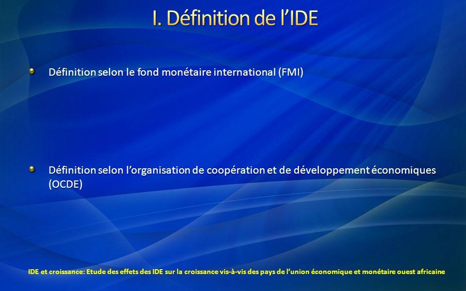 Définition selon le fond monétaire international (FMI) Définition selon lorganisation de coopération et de développement économiques (OCDE) IDE et cro