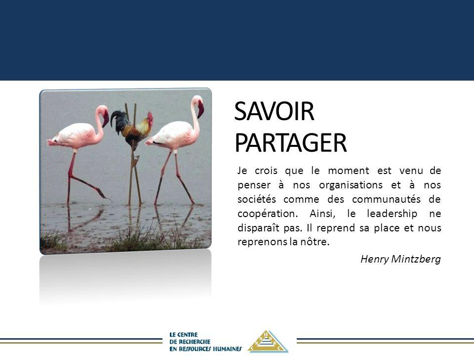 SAVOIRPARTAGERSAVOIRPARTAGER Je crois que le moment est venu de penser à nos organisations et à nos sociétés comme des communautés de coopération. Ain