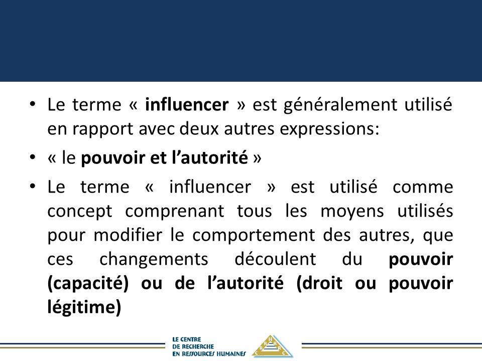 Le terme « influencer » est généralement utilisé en rapport avec deux autres expressions: « le pouvoir et lautorité » Le terme « influencer » est util