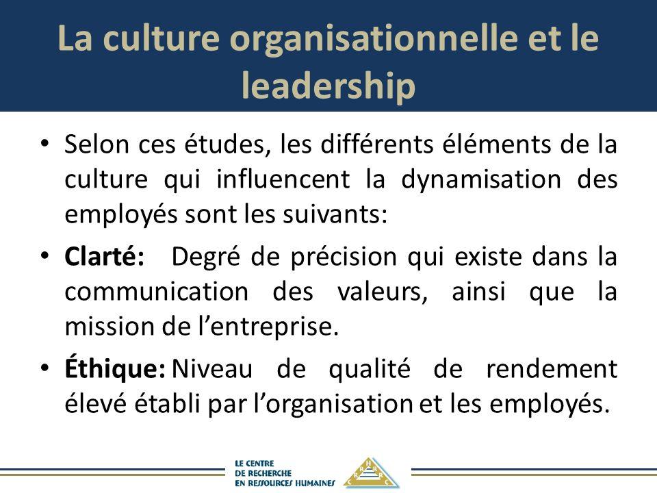 La culture organisationnelle et le leadership Selon ces études, les différents éléments de la culture qui influencent la dynamisation des employés sont les suivants: Clarté:Degré de précision qui existe dans la communication des valeurs, ainsi que la mission de lentreprise.