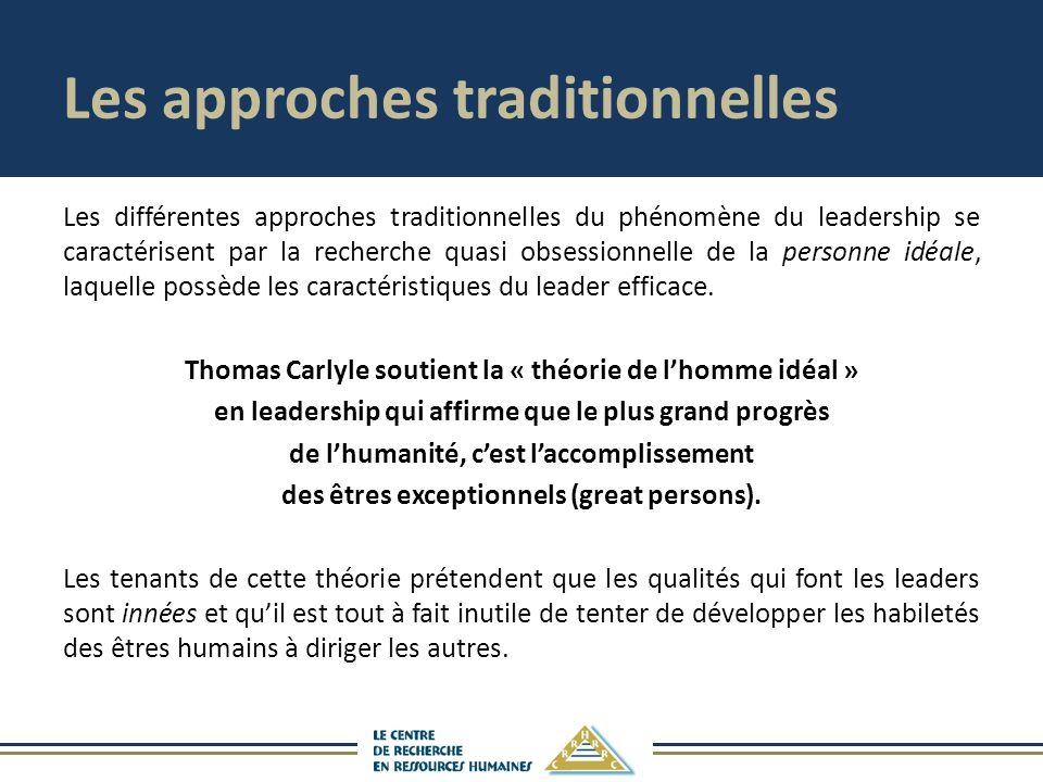 Les approches traditionnelles Les différentes approches traditionnelles du phénomène du leadership se caractérisent par la recherche quasi obsessionnelle de la personne idéale, laquelle possède les caractéristiques du leader efficace.