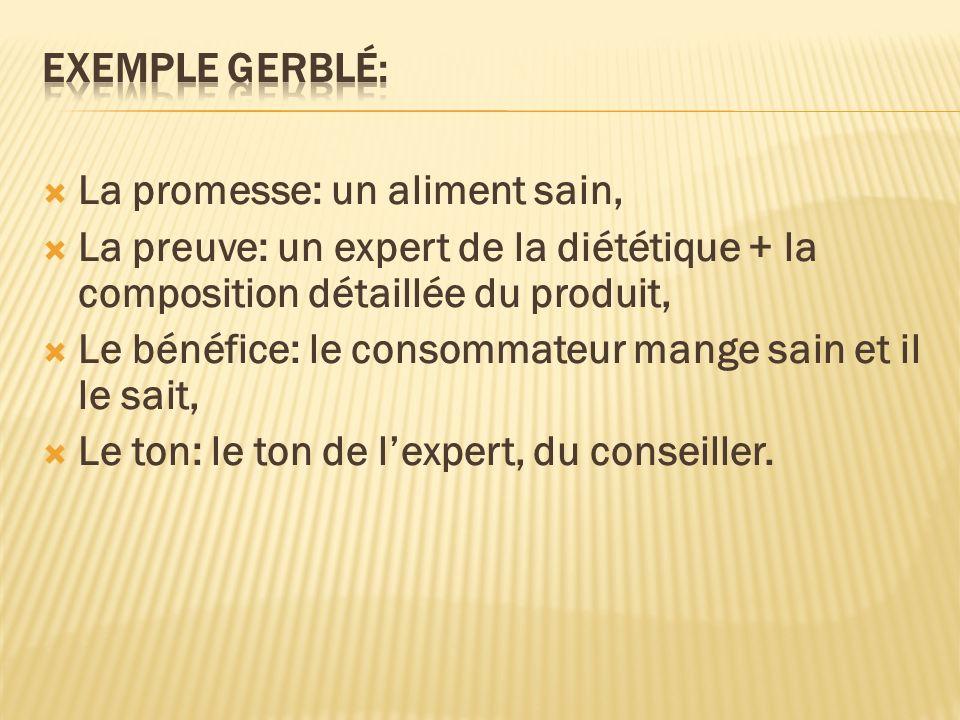 La promesse: un aliment sain, La preuve: un expert de la diététique + la composition détaillée du produit, Le bénéfice: le consommateur mange sain et
